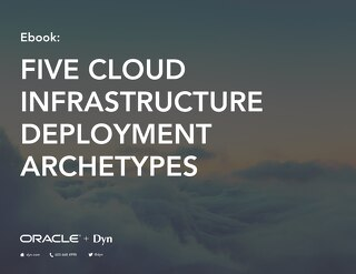 Five Cloud Infrastructure Deployment Archetypes