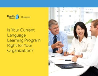 Is your Current Language Program Right for your Organization?