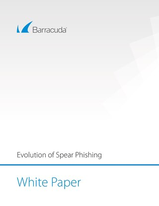 Barracuda Sentinel - Evolution of Spear Phishing