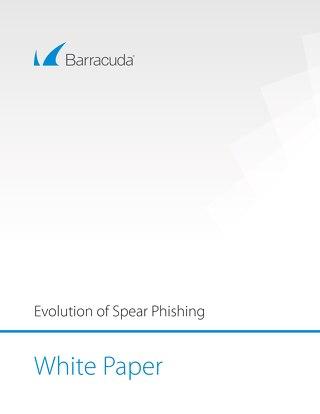 Barracuda Sentinel - Evolution of Spear Phishing