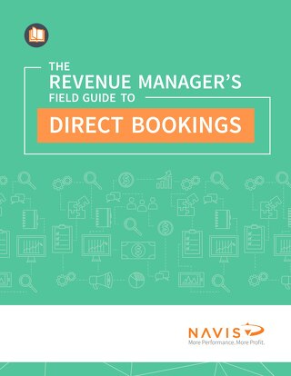 The Revenue Manager's Field Guide to Direct Bookings