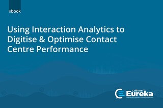 Using Interaction Analytics to Digitise & Optimise Contact Centre Performance UK eBook