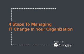 4 Steps to Managing IT Change in Your Organization
