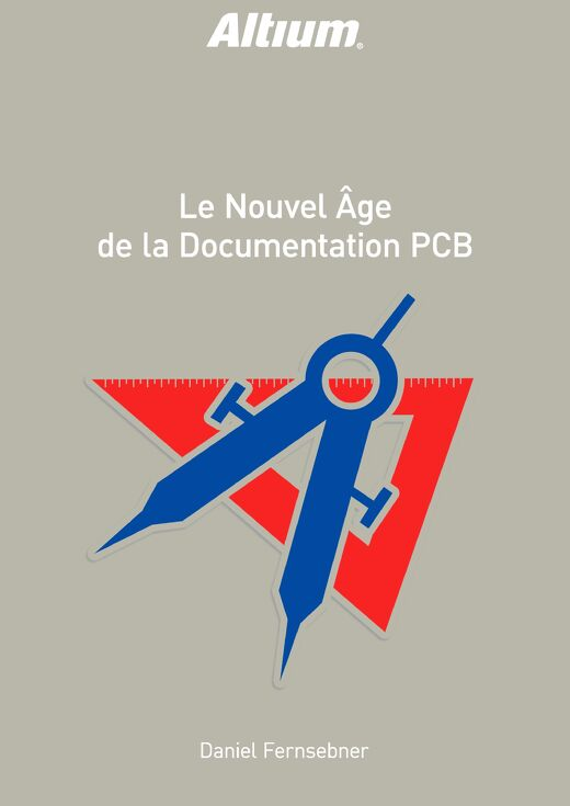 LE NOUVEL ÂGE DE LA DOCUMENTATION PCB