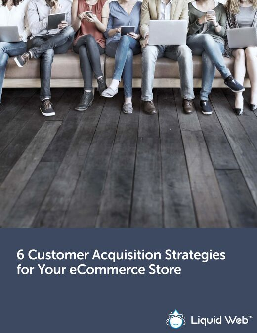 6 Customer Acquisition Strategies for your eCommerce Store