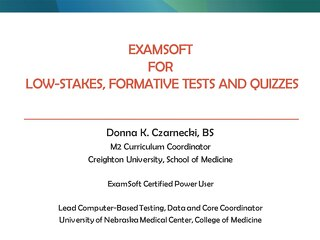 AOT Detroit—Not Just for Summative Exams Anymore: Using ExamSoft for Low-stakes, Formative Tests, and Quizzes