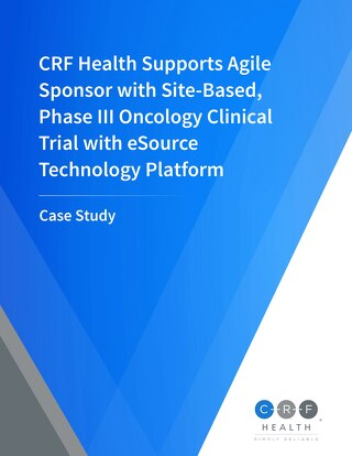 CRF Health Supports Agile Sponsor with Site-Based, Phase III Oncology Clinical Trial with eSource Technology Platform