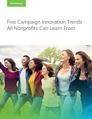 5 Campaign Trends that All Nonprofits Can Learn From