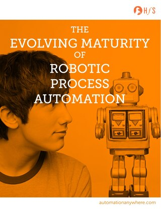 The Evolving Maturity of Robotic Process Automation