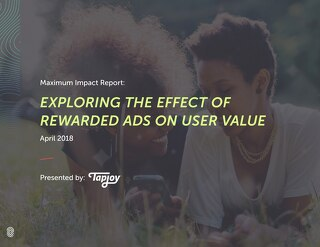Maximum Impact Report - Exploring the Effect of Rewarded Ads on User Value