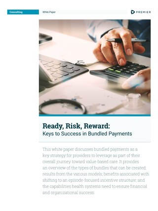 Ready, Risk, Reward: Keys to Success in Bundled Payments White Paper