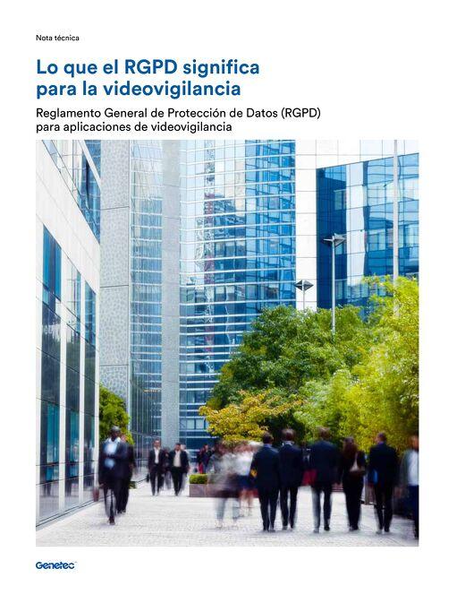 Lo que el GDPR significa para la videovigilancia