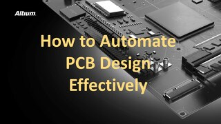 How to Automate PCB Design Effectively