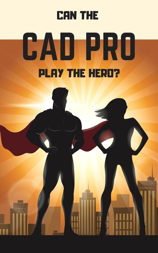 Can the CAD Pro Play the Hero?