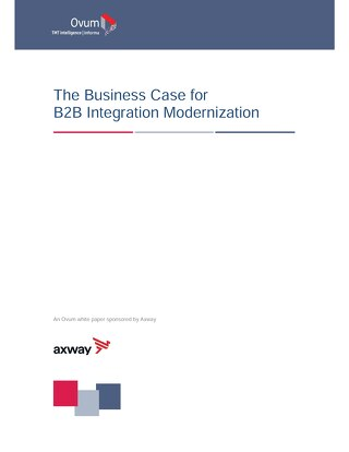 [Ovum] The Business Case for B2B Integration Modernization