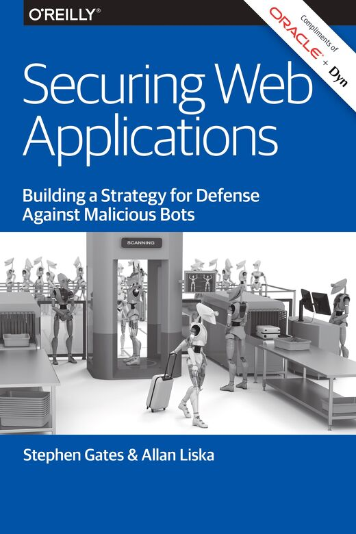Securing Web Applications O'Reilly Report