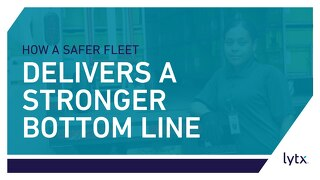 How a Safer Fleet Drives a Stronger Bottom Line