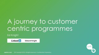A Journey to Customer Centric Programmes - Ed Knight [Aprimo Sync! London]