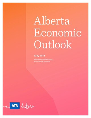 Alberta Economic Outlook (May 2018) - ATB Financial