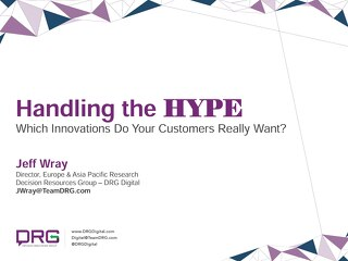 Handling the HYPE: Which Innovations do your Customers Really Want?