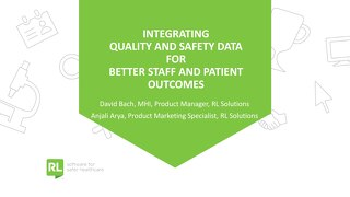 Integrating Quality and Safety Data for Better Staff and Patient Outcomes