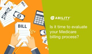 Is it time to evaluate your Medicare billing process?