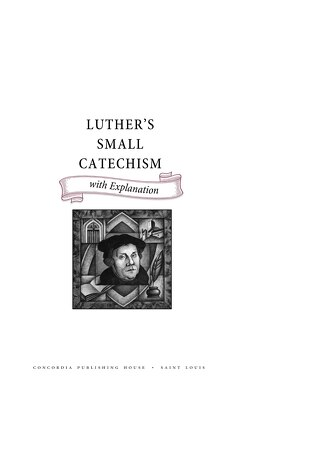 Luther's Small Catechism with Explanation Spiral Bound