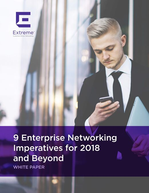 9 Enterprise Networking Imperatives for 2018 and Beyond