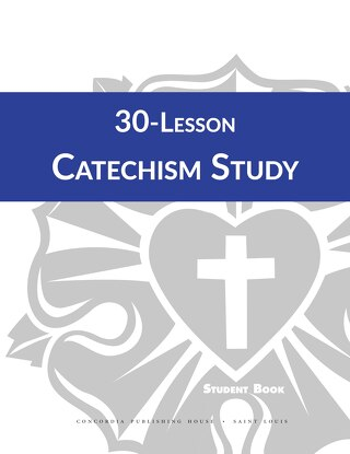 Student Book: 30-Lesson Catechism Study
