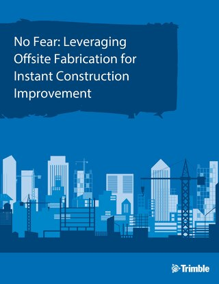No Fear: Leveraging Offsite Fabrication for Instant Construction Improvement