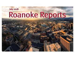 July 2018 Roanoke Reports