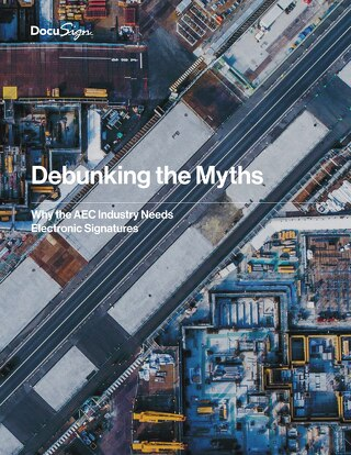 eBook: Debunking the Myths - Why the AEC Industry Needs Digital Signatures