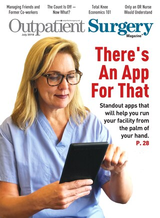 There's An App For That - July 2018 - Subscribe to Outpatient Surgery Magazine