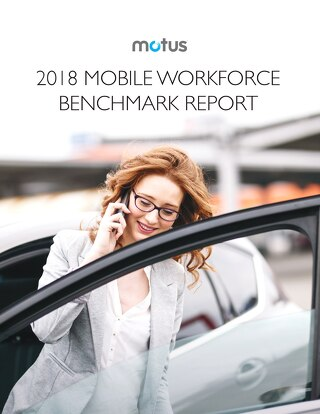 Motus 2018 Mobile Workforce Benchmark Report