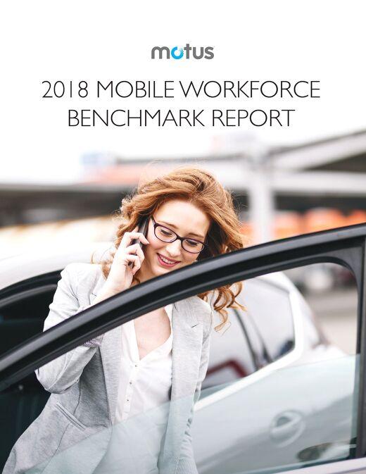 Motus 2018 Mobile Workforce Benchmark Report