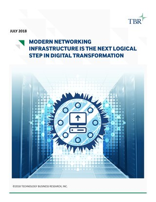 TBR - Modern Networking Infrastructure is the Next Logical Step in Digital Transformation