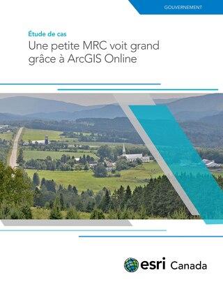Une petite MRC voit grand grâce à ArcGIS Online