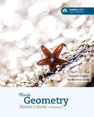 FLORIDA Geometry Teacher's Guide Vol. A