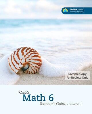FLORIDA Math 6 Teacher's Guide Vol. B