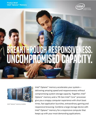 Intel Optane Memory: Breakthrough Responsiveness. Uncompromised Capacity.