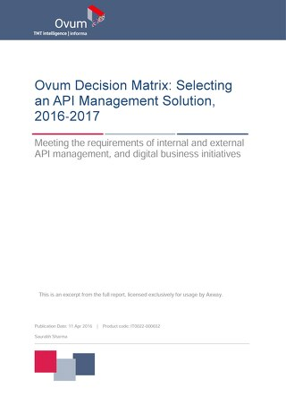 Ovum Decision Matrix: Selecting an API Management Solution, 2016-2017
