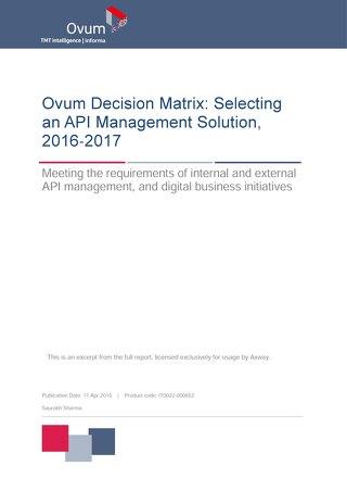 Ovum Decision Matrix: Selecting an API Management Solution, 2016-2017