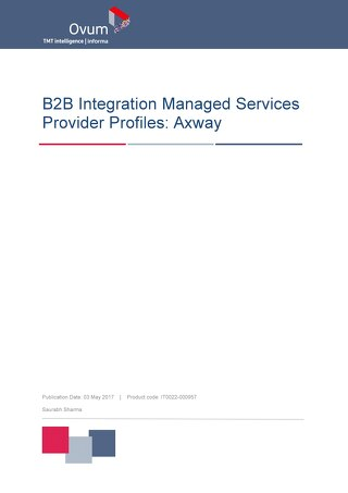 Ovum B2B Integration Managed Services Provider Profiles: Axway