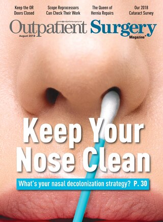 Keep Your Nose Clean - August 2018 - Subscribe to Outpatient Surgery Magazine