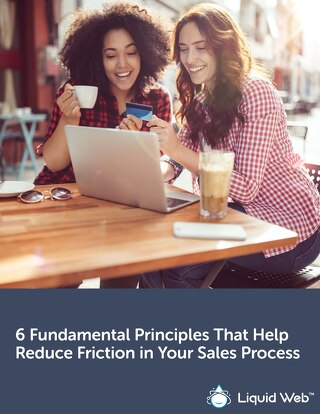 6 Fundamental Principles That Help Reduce Friction in Your Sales Process