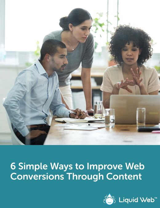 6 Simple Ways to Improve Web Conversions Through Content