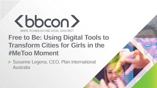 Free to Be: Using Digital Tools to Transform Cities for Girls in the #MeToo Moment - Susanne Legena