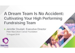 A Dream Team is No Accident: Cultivating Your High Performing Fundraising Team of Tomorrow Today - Jennifer Doubell