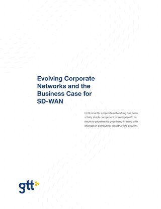 GTT_Evolving-Corporate-Networks-and-Business-Case-for-SD-WAN