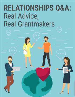 Relationships Q&A: Real Advice, Real Grantmakers